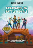 atrapados en battle royale  1 devin hunter 9788420434292