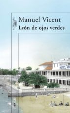 león de ojos verdes (ebook)-manuel vicent-9788420489292