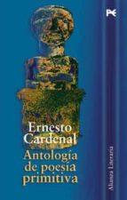 antologia de poesia primitiva-ernesto cardenal-9788420643892