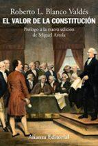 el valor de la constitucion: separacion de poderes, supremacia de la ley y control de constitucionalidad en los origenes del estado liberal roberto blanco valdes 9788420648392
