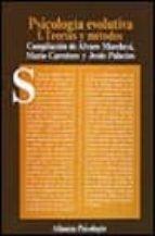 psicologia evolutiva (t.i): teorias y metodos-jesus palacios-alvaro marchesi-mario carretero-9788420665092