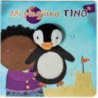 El libro de Mi pingüino tino (mis peluches favoritos) autor VV.AA. TXT!