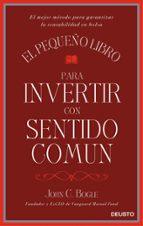 el pequeño libro para invertir con sentido común (ebook)-john c. bogle-9788423425792