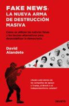 fake news: la nueva arma de destruccion masiva-david alandete-9788423430192