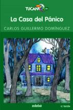la casa del panico (12ª ed.)-carlos guillermo dominguez-9788423677092