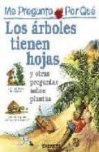 los arboles tienen hojas y otras preguntas sobre plantas (me preg unto por que) 9788424106492