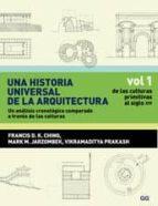 una historia universal de la arquitectura: un analisis cronologic o a traves de las culturas francis d.k. ching 9788425223792
