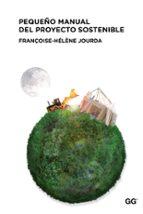 pequeño manual del proyecto sostenible françoise helene jourda 9788425224492