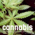 cannabis: guia completa para el cultivo de la marihuana jeff ditchfield 9788425341892
