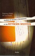 analisis de escritos y documentos en los servicios secretos francisco viñals mª luz puente 9788425423192