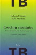 coaching estrategico: como transformar los limites en recursos roberta milanese paolo mordazzi 9788425425592