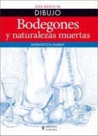 bodegones y naturalezas muertas - guia basica de dibujo-barber barrington-9788425520792