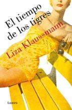 el tiempo de los tigres-liza klaussmann-9788426421692