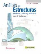 analisis de estructuras: metodos clasico y matricial (4ª ed)-jack c. mccormac-9788426717092