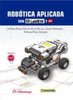 robotica aplicada con labview y lego pedro ponce cruz victor m. de la cruz 9788426722492