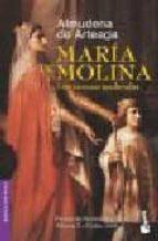 maria de molina: tres coronas medievales (premio novela his torica alfonso x el sabio 2004) almudena de arteaga 9788427030992