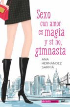 sexo con amor es magia y si no, gimnasia-ana hernandez sarria-9788427042292