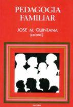pedagogia familiar-jose maria quintana cabanas-9788427710092