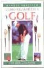 como jugar mejor a golf steve newell 9788428212892