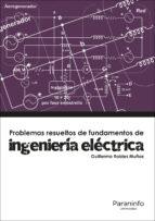 problemas resueltos de ingenieria electrica guillermo robles muñoz 9788428337892