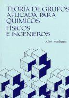 teoria de grupos aplicada para quimicos, fisicos e ingenieros-a. nussbaum-9788429141092