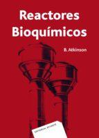 reactores bioquimicos b. atkinson 9788429170092