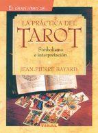 la practica del tarot-jean-pierre bayard-9788430579792
