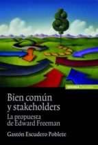 bien comun y stakeholders: la propuesta de edgar freeman-poblete gaston escudero-9788431327392