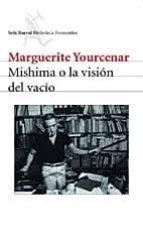 mishima o la vision del vacio marguerite yourcenar 9788432227592