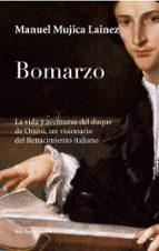 bomarzo: la vida y aventuras del duque de orsini, un visionario d el renacimiento italiano-manuel mujica lainez-9788432248092