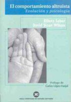 el comportamiento altruista: evolucion y psicologia elliot sober david sloan wilson 9788432310492