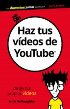 haz tus videos de youtube para dummies (dummies junior) nick willoughby 9788432903892