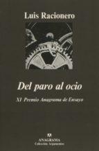 del paro al ocio (16ª ed.)-luis racionero-9788433900692