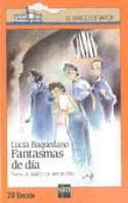 fantasmas de dia (2ª ed.)-lucia baquedano-9788434822092