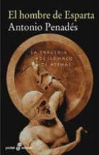 el hombre de esparta: la tragedia de isomaco de atenas-antonio penades-9788435018692