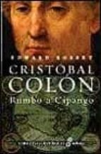cristobal colon: rumbo a cipango-edward rosset-9788435060592