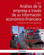 El libro de Analisis de la empresa a traves de su informacion economico - financiera: fundamentos teoricos y aplicaciones (5ª ed.) autor JULIAN GONZALEZ PASCUAL EPUB!