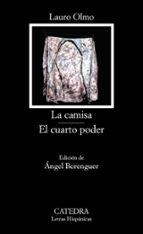 la camisa. el cuarto poder (4ª ed.) lauro olmo 9788437604992