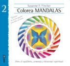 colorea mandalas ii para el equilibrio, armonia y bienestar espir itual-susanne f. fincher-9788441433892