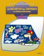 los secretos del universo: la ciencia explicada para torpes jose manuel sanchez ron 9788441532892