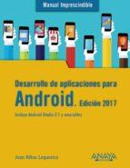 desarrollo de aplicaciones para android (manual imprescindible) (ed. 2017) joan ribas lequerica 9788441538092