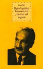 el giro lingüistico: hermeneutica y analisis del lenguaje-adriano fabris-9788446015192