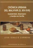 cronica urbana del malvivir (s.xiv-xvii) insalubridad desamparo y hambre en sevilla-juan ignacio carmona-9788447205592