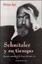 schnitzler y su tiempo: retrato cultural de la viena del siglo xi x peter gay 9788449312892