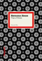 viaje a oriente hermann hesse 9788449321092