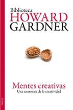 mentes creativas: una anatomia de la creatividad-howard gardner-9788449324192