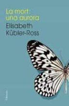 la mort: una aurora-elisabeth kübler-ross-9788466419192