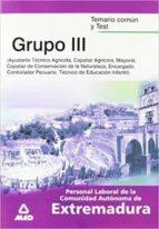 PERSONAL LABORAL DE LA COMUNIDAD AUTONOMA DE EXTREMADURA. GRUPO 3 . TEMARIO COMUN