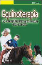 equinoterapia: la rehabilitacion por medio del caballo 9788466540292
