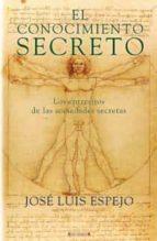 el conocimiento secreto: los entresijos de las sociedades secreta s-jose luis espejo-9788466641692
